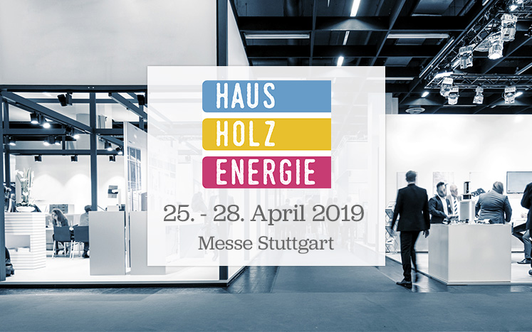 Messe HAUS|HOLZ|ENERGIE in Stuttgart 2019
